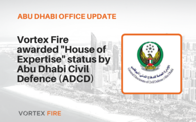 "Vortex Fire awarded ""House of Expertise"" status by Abu Dhabi Civil Defence (ADCD)"